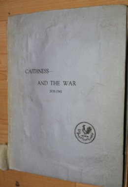 Caithness and The War 1939-1945 - SOLD