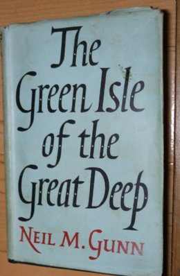 The Green Isle of the Great Deep - Neil M Gunn - SOLD